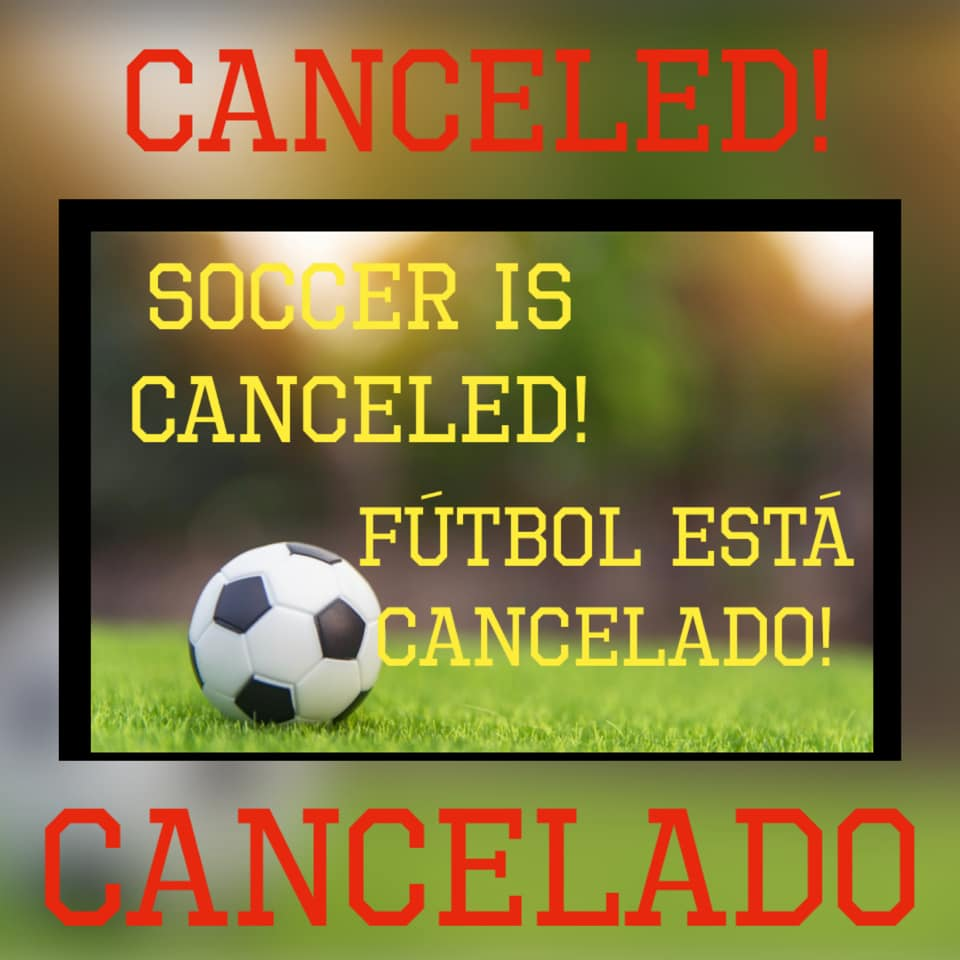 Soccer Cancelled 3.12.2020