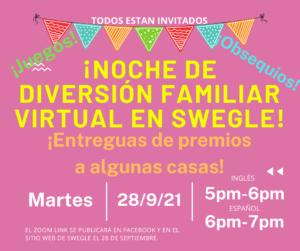 Noche de diversion familiar virtual en Swegle  martes 28 de septiembre ingles a las 5pm, espanol a las 6pm